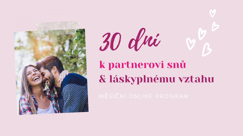 30 DNÍ K PARTNEROVI SNŮ & LÁSKYPLNÉMU VZTAHU